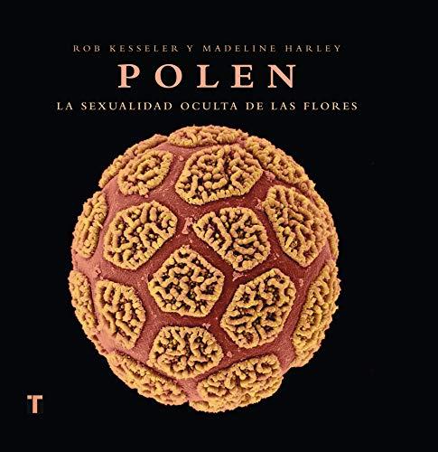 9788475069883: Polen: La sexualidad oculta de las flores (Arte y Fotografía)