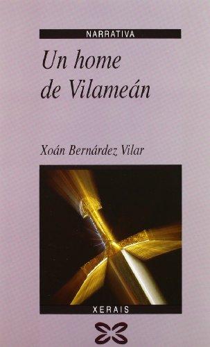 Un Home De Vilamean / a Man of Vilamean (Edicion Literaria) (Galician Edition): Xoan Bernardez Vilar