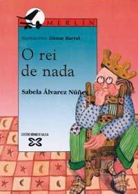 9788475074573: O rei de nada (Infantil E Xuvenil - Merlín - De 9 Anos En Diante)