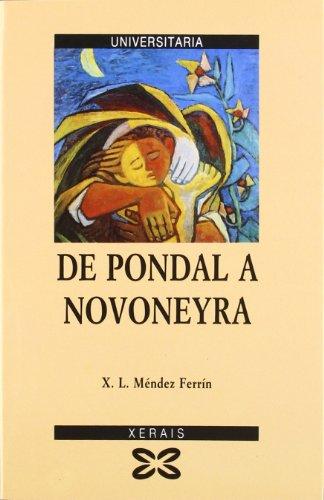 9788475074603: De Pondal a Novoneyra (Obras De Referencia - Xerais Universitaria - Lingua E Literatura) (Galician Edition)