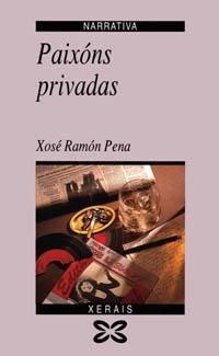9788475075402: Paixons Privadas (Narrativa) (Galician Edition)