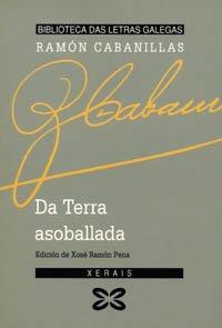 9788475077949: Da terra asoballada (Edición Literaria - Biblioteca Das Letras Galegas)