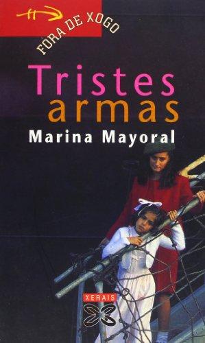 9788475078427: Tristes armas (Infantil E Xuvenil - Fóra De Xogo)