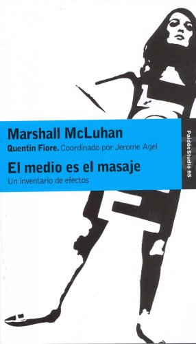 9788475090153: El Medio Es El Masaje/ The Media is the Massage: Un Inventario De Efectos/ an Inventory of Effects (Studio / Study) (Spanish Edition)