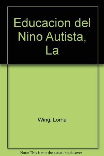9788475091167: Educacion del Nino Autista, La (Spanish Edition)