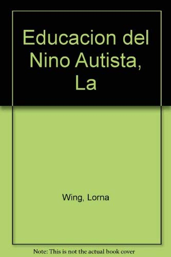 Educacion del Nino Autista, La (Spanish Edition) (8475091164) by Wing, Lorna