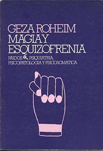 9788475091990: Magia Y Esquizofrenia (Psicopatología y Psicosomática)