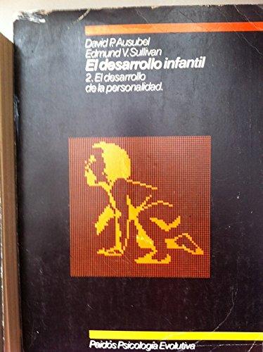El desarrollo infantil. 2. El Desarrollo de la Personalidad.: Ausubel, David P.
