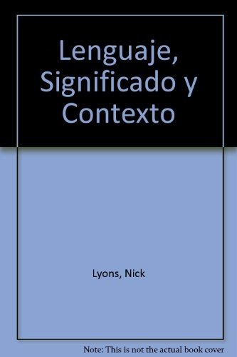 Lenguaje, significado y contexto / Language, Meaning and Context (Spanish Edition) (8475092101) by John Lyons