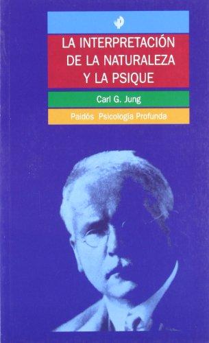 La Interpretacion De La Naturaleza Y La: C. G. Jung