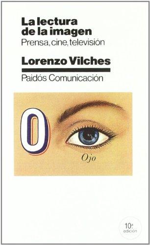 La Lectura De La Imagen/ The Interpretation: Lorenzo Vilches