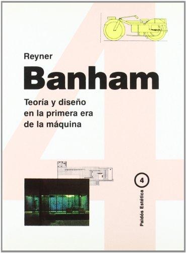 TEORÍA Y DISEÑO EN LA PRIMERA ERA: Reyner Banham