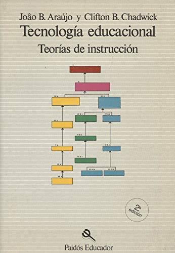 Tecnología Educacional. Teorías De Instrucción: Joao B. Araújo / Clifton B. ...