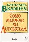 Como mejorar su autoestima: Branden, Nathaniel