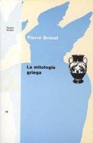 La Mitologia Griega / Greek Mythology (Paidos Studios / Studies) (Spanish Edition) (8475095305) by Pierre Grimal