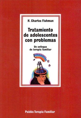 Tratamiento De Adolescentes Con Problemas/ Treating Troubled: Fishman, Charles H.