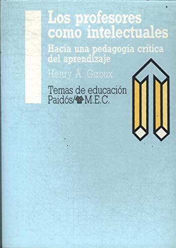 9788475095882: Los profesores como intelectuales : hacia una pedagogia critica del ap (Temas De Educacion / Education Subjects)