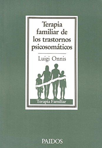 9788475095905: Terapia familiar de los trastornos psicosomaticos/ Family Therapy of the Psychosomatic Disorders (Terapia Familiar/ Family Therapy) (Spanish Edition)