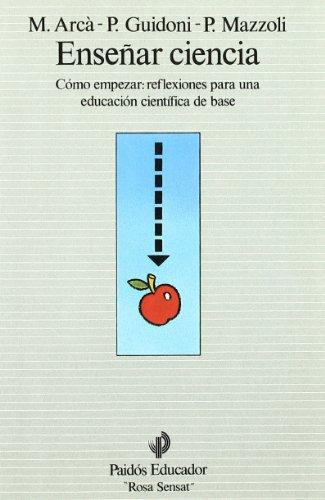 9788475096247: Enseñar ciencia: Cómo empezar: reflexiones para una educación científica de base (Educador)