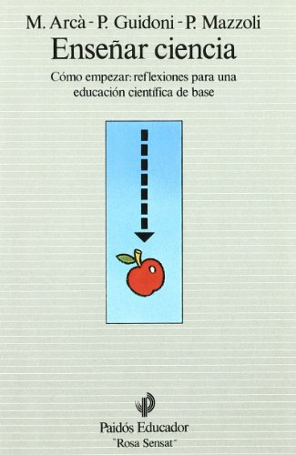 9788475096247: Ensenar Ciencia / Teaching Science: Como Empezar. Reflexiones Para Una Educacion Cientifica De Base / How to Start, Reflextions for a Basic Scientific Education (Educador / Teacher) (Spanish Edition)