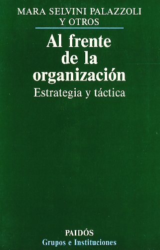 Al frente de la organizacion / At the Head of Organization (Spanish Edition) (847509631X) by Palazzoli, Mara Selvini