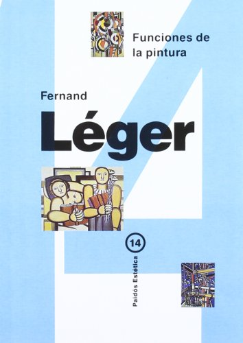 Funciones de la pintura / Features Painting (Spanish Edition) (9788475096322) by Fernand Leger