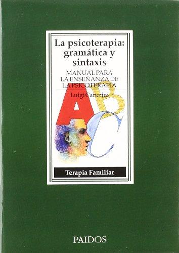 9788475096544: La psicoterapia: gramática y sintaxis: Manual para la enseñanza de la psicoterapia (Psicología Psiquiatría Psicoterapia)