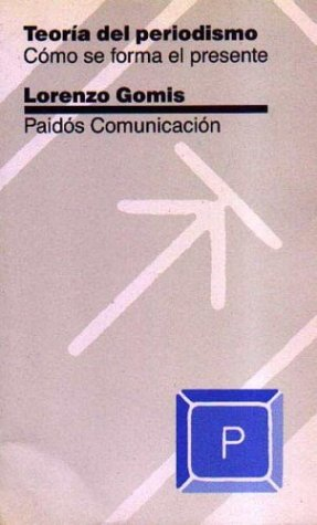 9788475096551: Teoria del periodismo / Theory of Journalism (Paidos Comunicacion) (Spanish Edition)