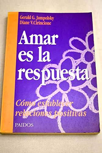 9788475096957: Amar Es La Respuesta/ Love Is the Answer: Como Establecer Relaciones Positivas / How to Establish Positive Relationships (Spanish Edition)