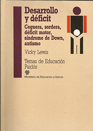 9788475097121: Desarrollo y deficit (ceguera, sordera, deficit motor, sindrome down: 25 (Temas de educacion / Education Subjects)