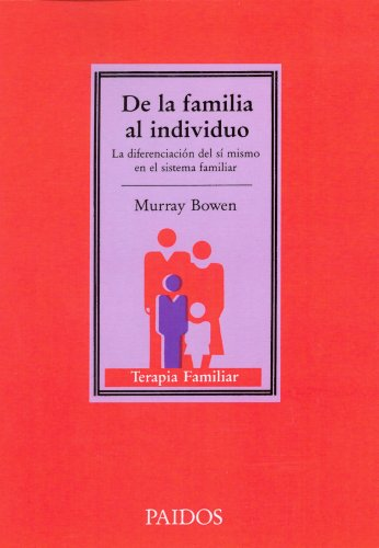 De la familia al individuo / the Individual Family (Spanish Edition) (8475097162) by Bowen, Murray