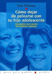 9788475097411: Como Dejar De Pelearse Con Su Hijo Adolescente (Guias Para Padres)