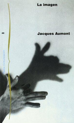 La Imagen (Paidos Comunicacion/ Paidos Communication) (Spanish Edition): Jacques Aumont
