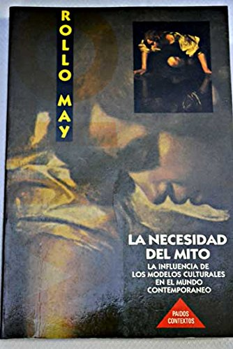 La necesidad del mito / The Necessity of Myth (Spanish Edition) (8475098371) by Rollo May