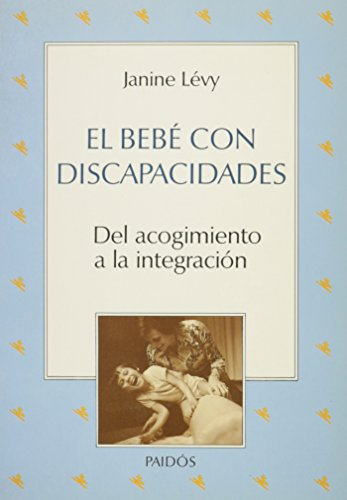 El bebe con discapacidades / the Baby with Disabilities (Spanish Edition) (9788475098661) by Janine Levy