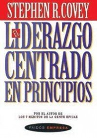 9788475099224: El liderazgo centrado en principios/ Principle Centered Leadership (Empresa/ Business) (Spanish Edition)