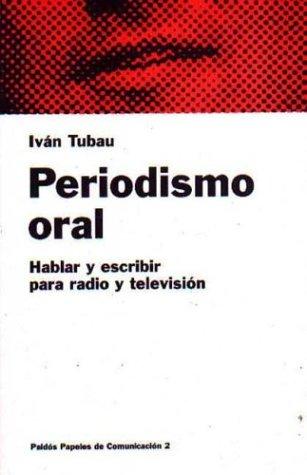 9788475099514: Periodismo oral / Oral Journalism (Papeles de Comunicacion) (Spanish Edition)