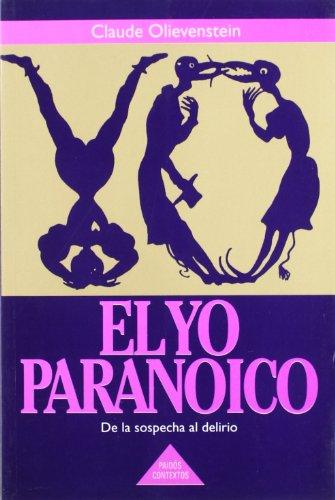 El yo paranoico / the Paranoid Self (Spanish Edition): Olievenstein, Claude