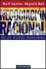 9788475099576: La negociacion racional en un mundo racional