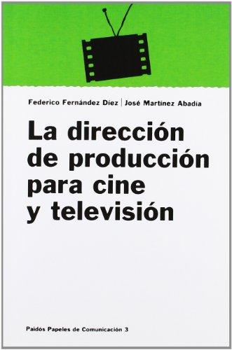 Direccion de Producion Para Cine y Televisio: Fernandez Diez, Federico