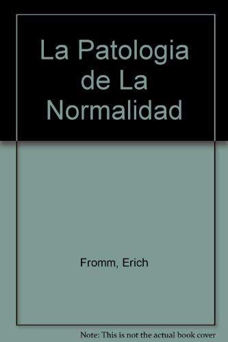 9788475099828: La patologia de la normalidad