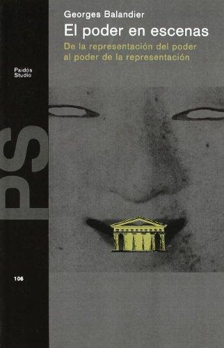 El poder en escenas / Power Scenes (Spanish Edition): Georges Balandier