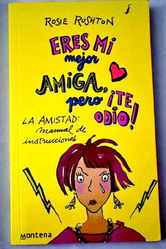 9788475158839: 12: Eres Mi Mejor Amiga Pero Te Odio! / You're My Best Friend, I Hate You! (Chicas) (Spanish Edition)