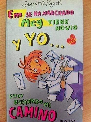 9788475159195: Em se ha marchado, Meg tiene novio y yo estoy buscando mi camino / Em is gone, Meg has a boyfriend and I'm looking for my way (Spanish Edition)