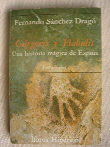 Gargoris y habidis : una historia magica de Espa?a. (t. 1): n/a