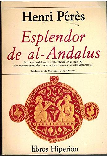 9788475170978: Esplendor de Al-Andalus: La poes,a andaluza en árabe clásico en el siglo XI : sus aspectos generales, sus principales temas y su valor documental (Libros Hiperión : Ensayo)
