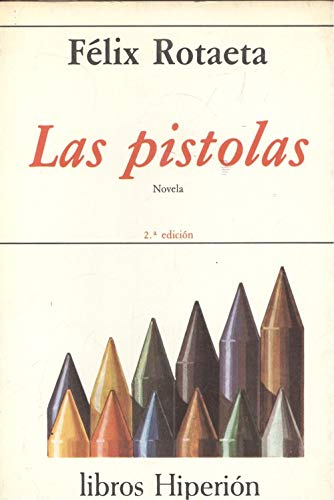 9788475171074: Las pistolas: Novela (Libros Hiperion) (Spanish Edition)