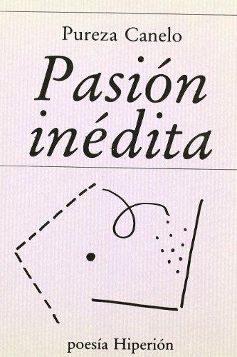 9788475173177: Pasión inédita (Poesía Hiperión) (Spanish Edition)