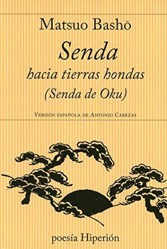 9788475173900: Senda hacia tierras hondas: Oku no hosomichi (Poesía Hiperión)