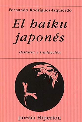 9788475174020: El Haiku Japones : Historia Y Traduccion